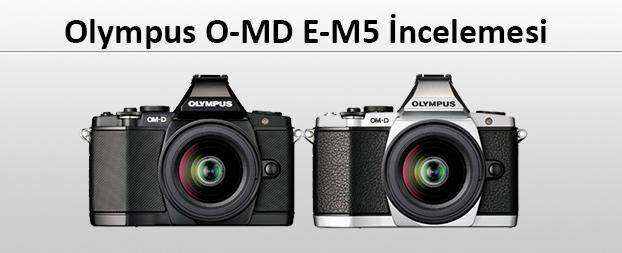 omdem55 Olympus O MD E M5 İncelemesi